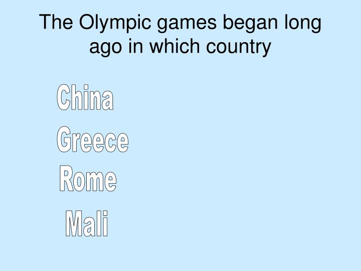 The olympic games began long ago in which country