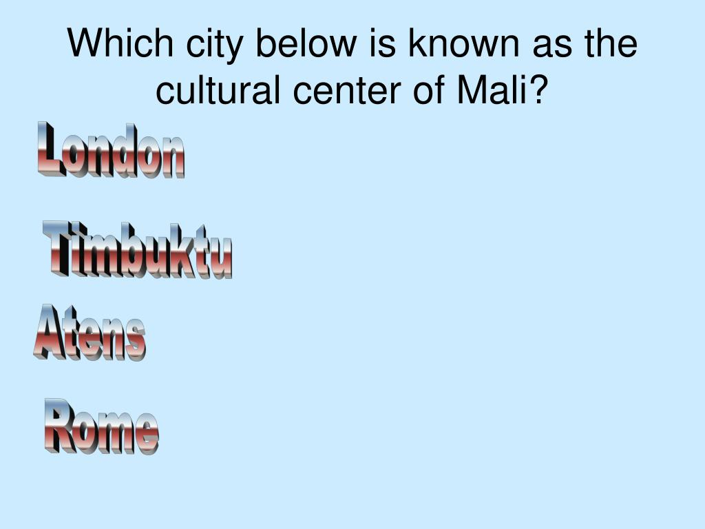 Which city below is known as the cultural center of Mali?