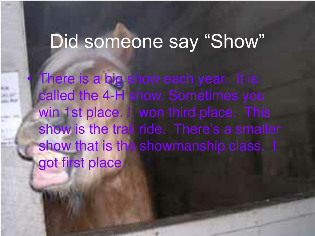 "Did someone say ""Show"""