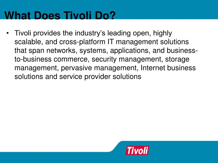 What Does Tivoli Do?
