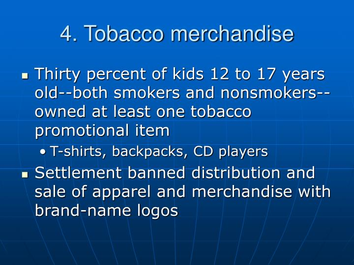4. Tobacco merchandise