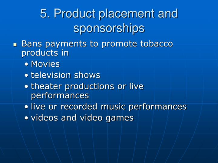 5. Product placement and sponsorships