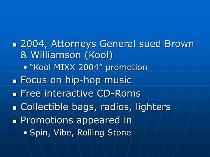 2004, Attorneys General sued Brown & Williamson (Kool)