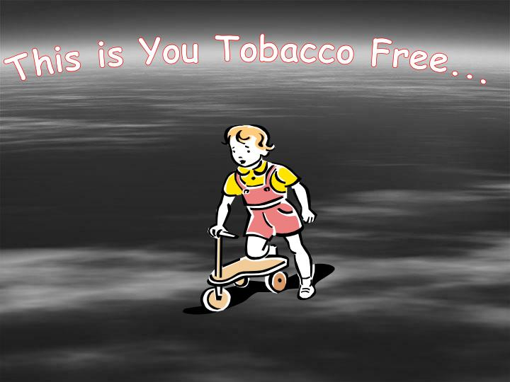 This is You Tobacco Free...