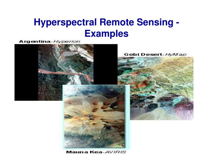 Hyperspectral Remote Sensing - Examples