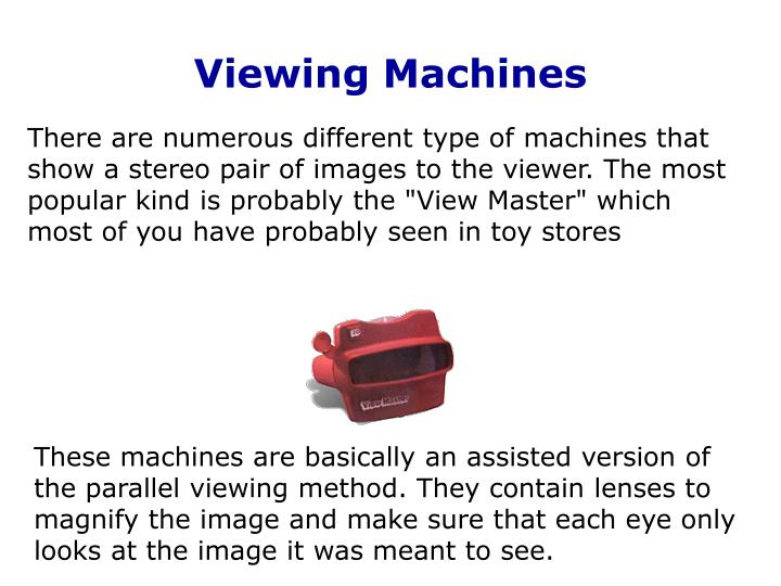 Viewing Machines