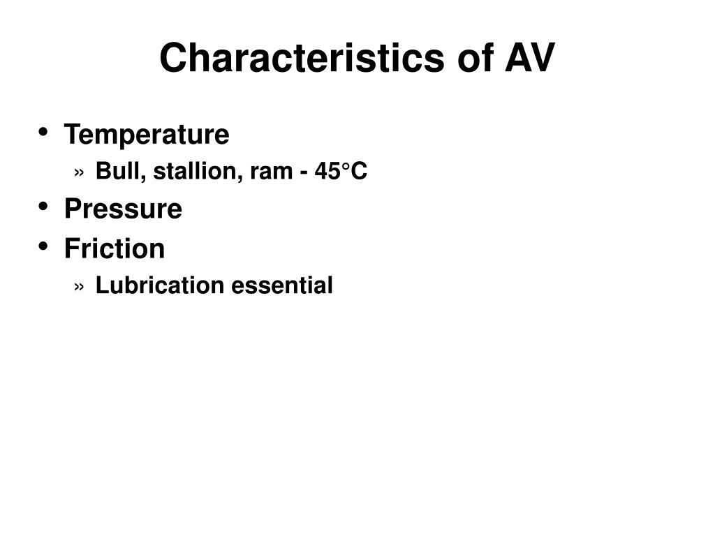 Characteristics of AV