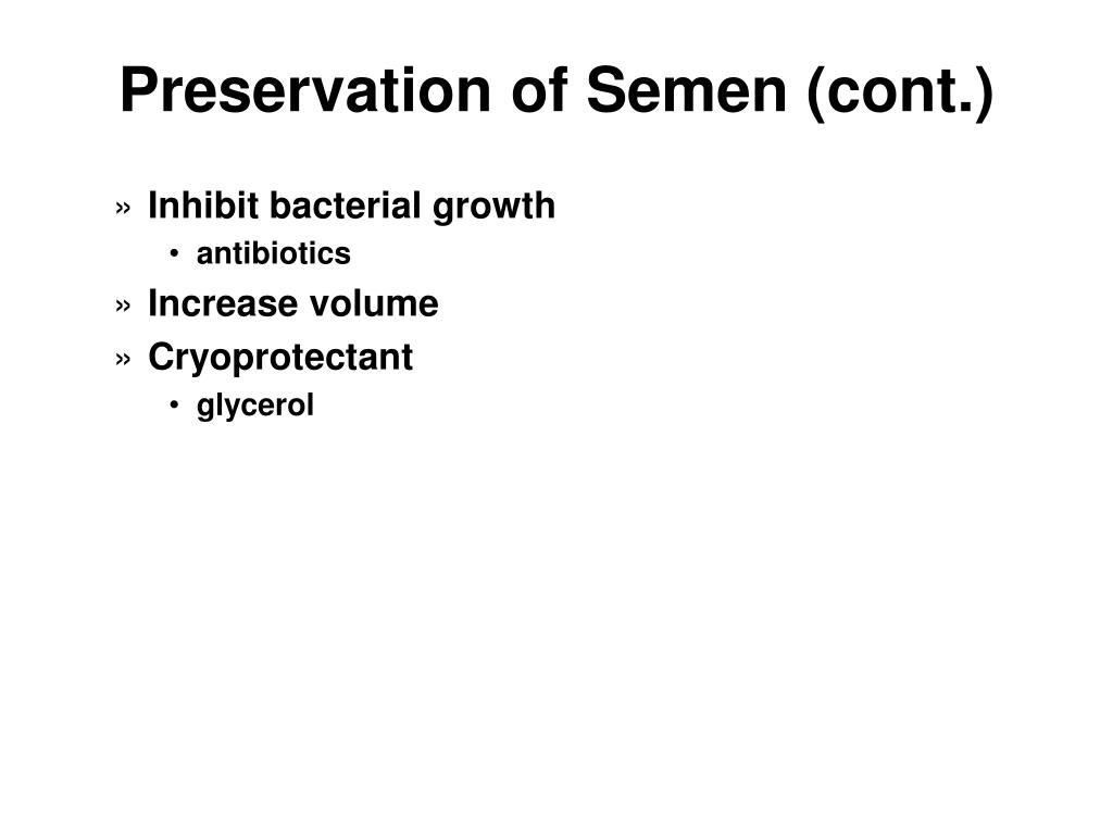 Preservation of Semen (cont.)