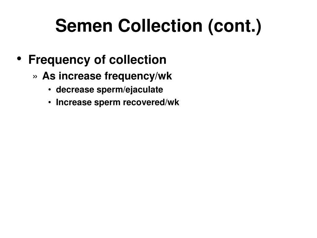 Semen Collection (cont.)