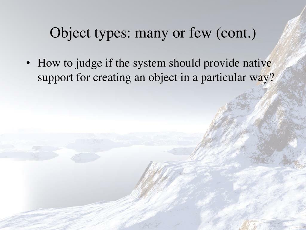 Object types: many or few (cont.)