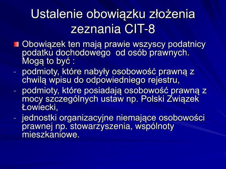 Ustalenie obowizku zoenia zeznania CIT-8