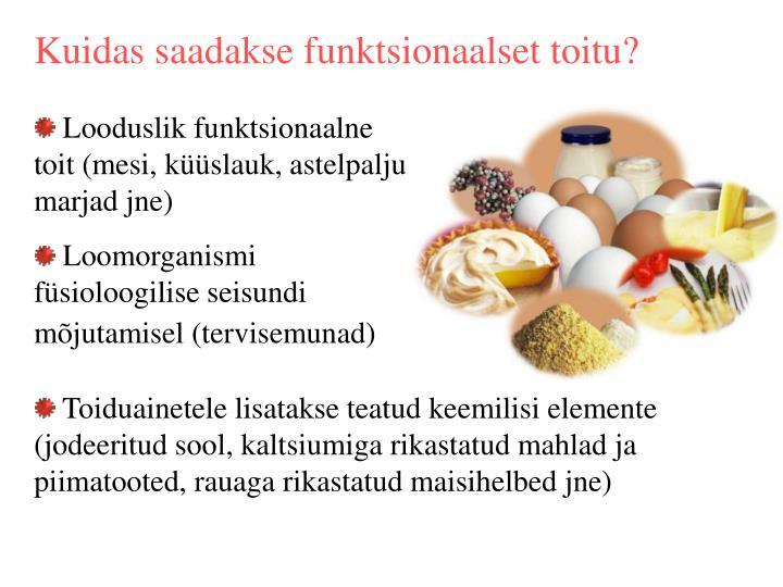 Kuidas saadakse funktsionaalset toitu?