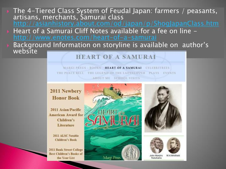The 4-Tiered Class System of Feudal Japan: farmers / peasants, artisans, merchants, Samurai class