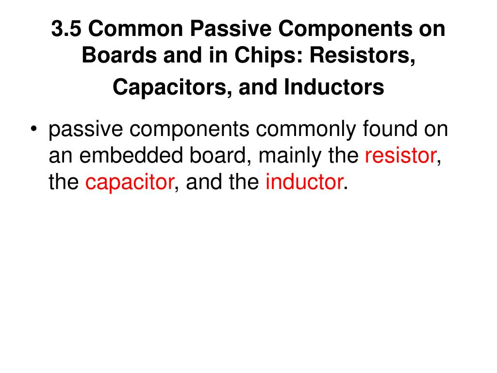 3.5 Common Passive Components on Boards and in Chips: Resistors, Capacitors, and Inductors