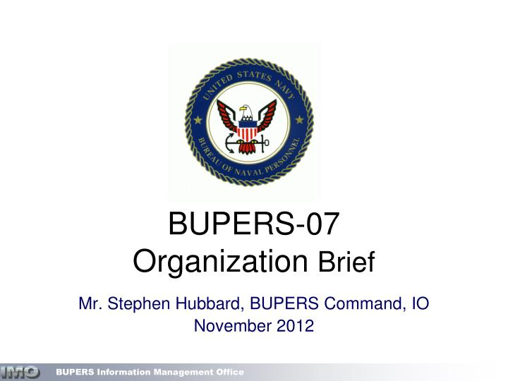Bupers 07 organization brief