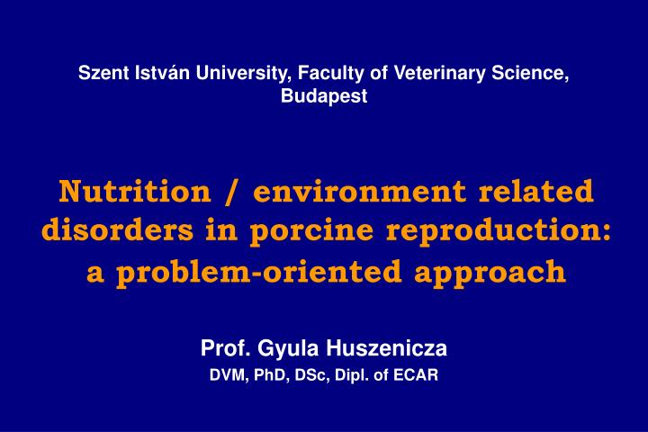 Nutrition environment related disorders in porcine reproduction a problem oriented approach