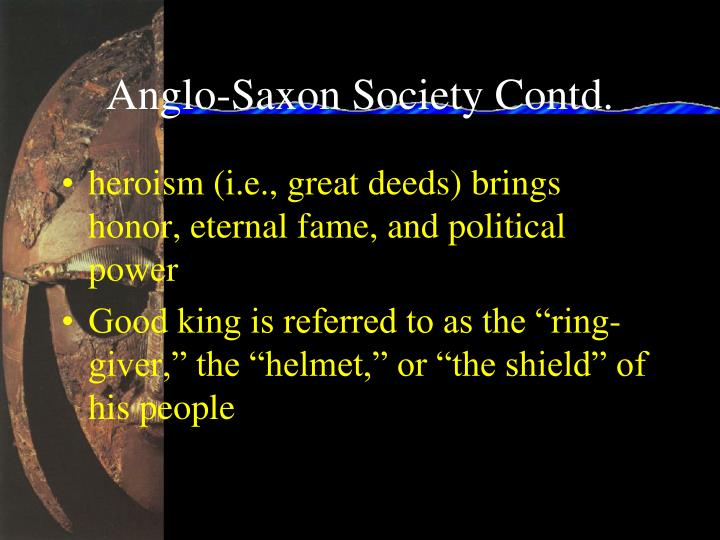 Anglo-Saxon Society Contd.