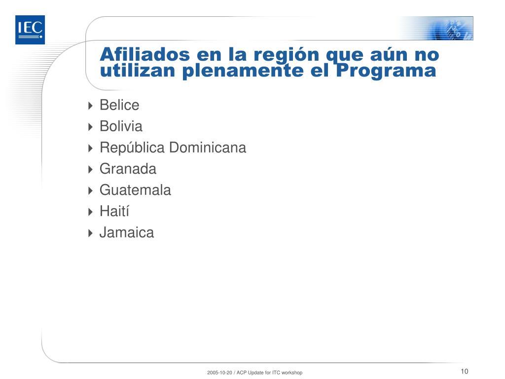Afiliados en la región que aún no utilizan plenamente el Programa