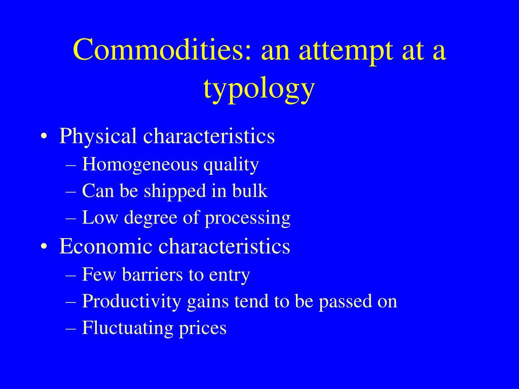 Commodities: an attempt at a typology
