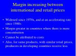 margin increasing between international and retail prices