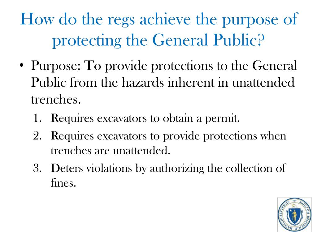 How do the regs achieve the purpose of protecting the General Public?