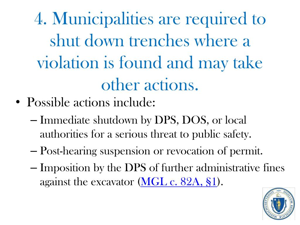 4. Municipalities are required to shut down trenches where a violation is found and may take other actions.