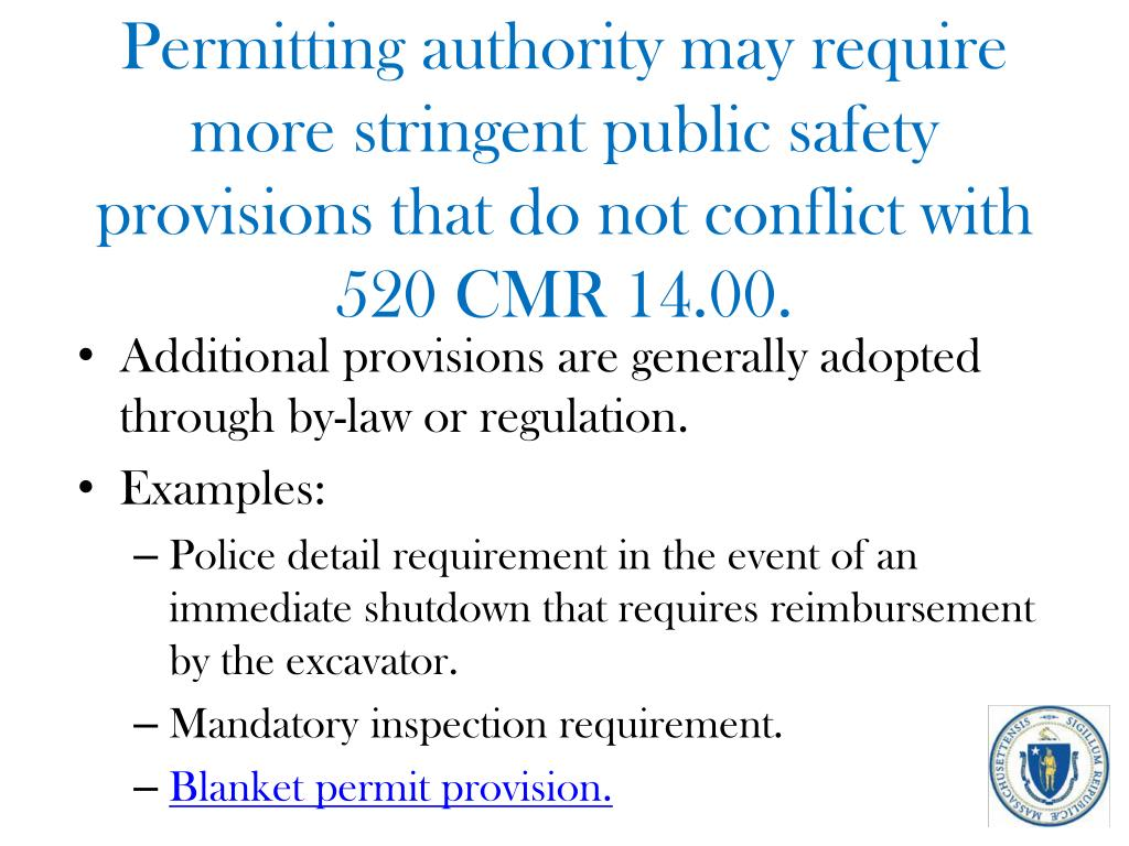 Permitting authority may require more stringent public safety provisions that do not conflict with 520 CMR 14.00.