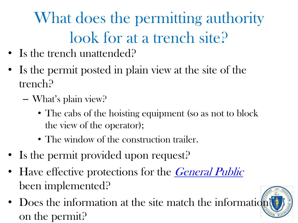 What does the permitting authority look for at a trench site?