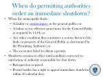 when do permitting authorities order an immediate shutdown