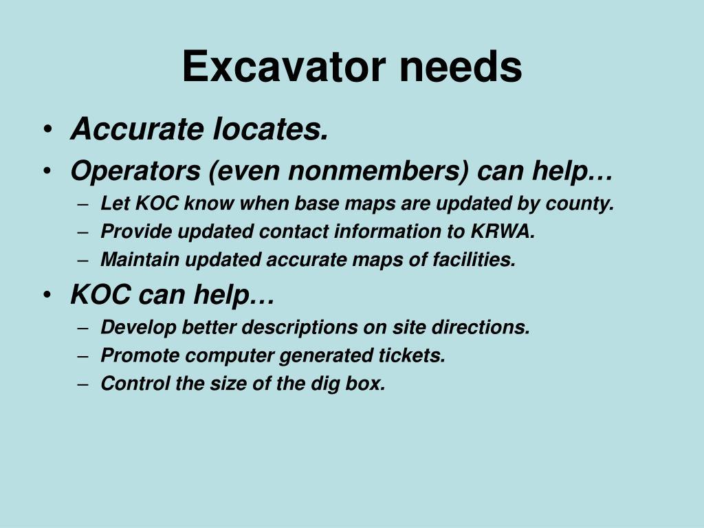 Excavator needs