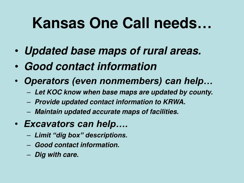 Kansas One Call needs…