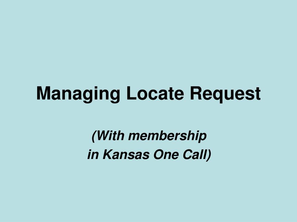 Managing Locate Request