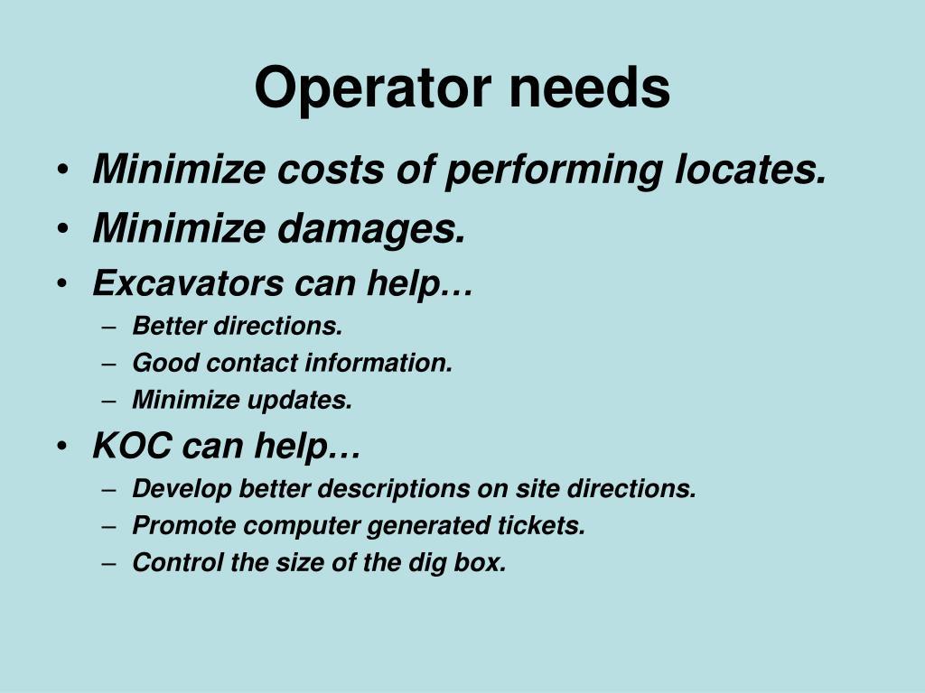 Operator needs