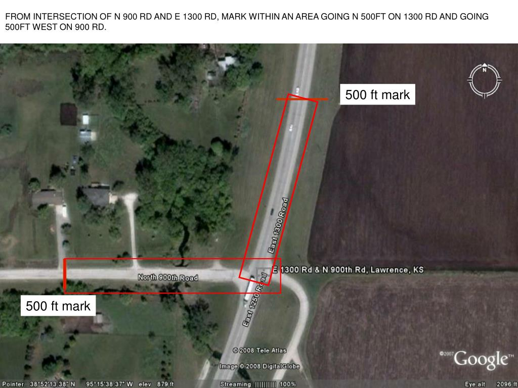 FROM INTERSECTION OF N 900 RD AND E 1300 RD, MARK WITHIN AN AREA GOING N 500FT ON 1300 RD AND GOING 500FT WEST ON 900 RD.