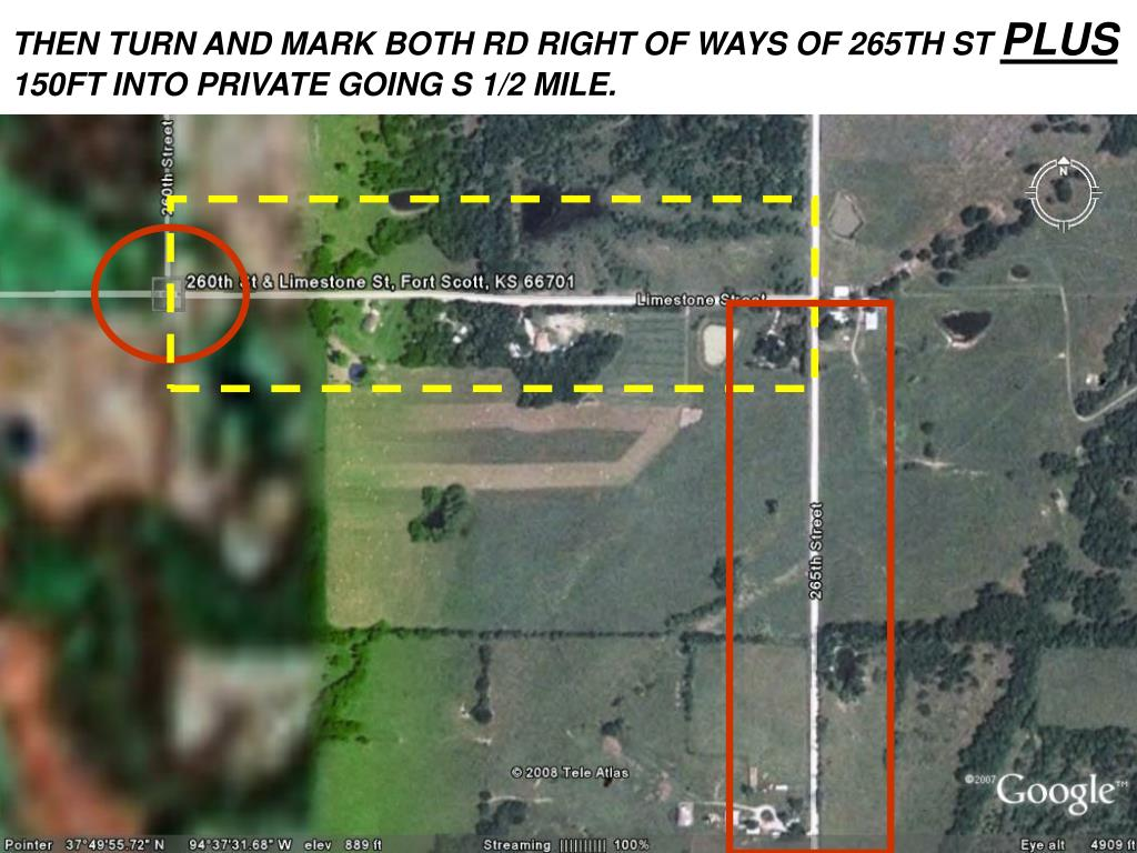 THEN TURN AND MARK BOTH RD RIGHT OF WAYS OF 265TH ST