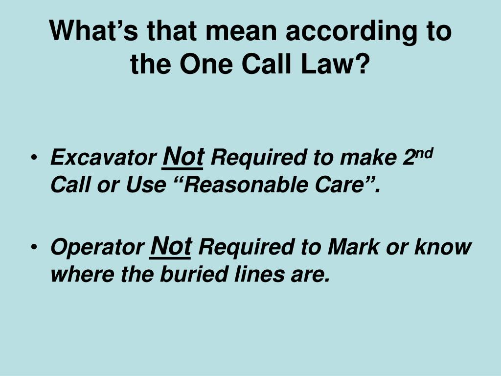 What's that mean according to the One Call Law?