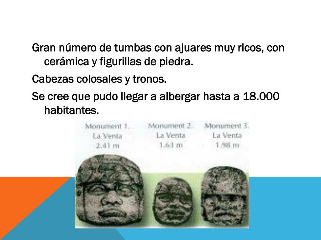 Gran número de tumbas con ajuares muy ricos, con cerámica y figurillas de piedra.