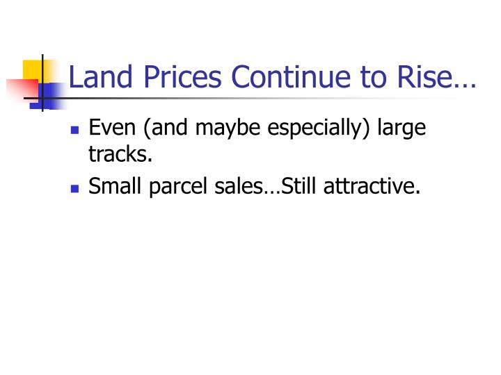 Land Prices Continue to Rise…