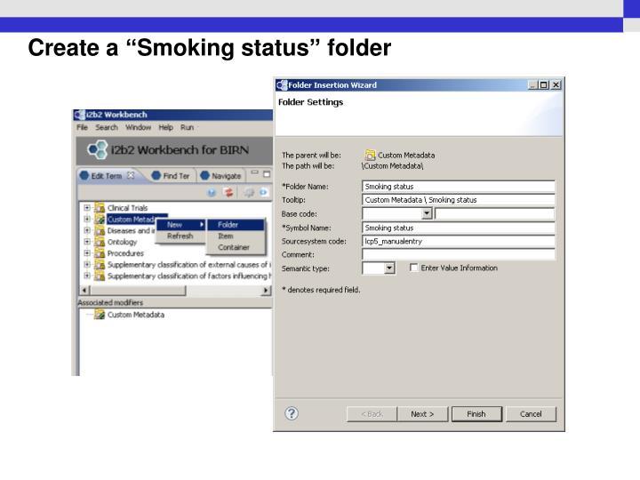 """Create a """"Smoking status"""" folder"""