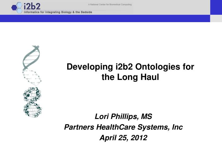 Developing i2b2 ontologies for the long haul