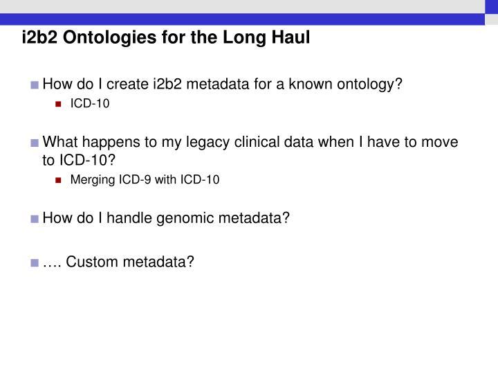 i2b2 Ontologies for the Long Haul