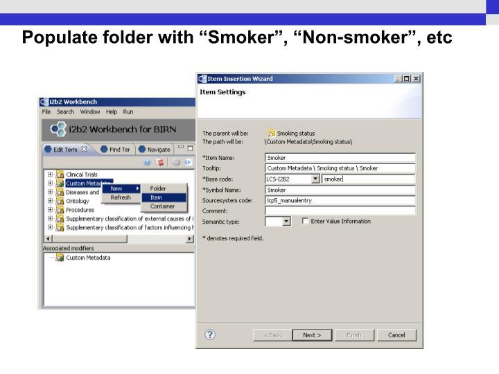 "Populate folder with ""Smoker"", ""Non-smoker"", etc"