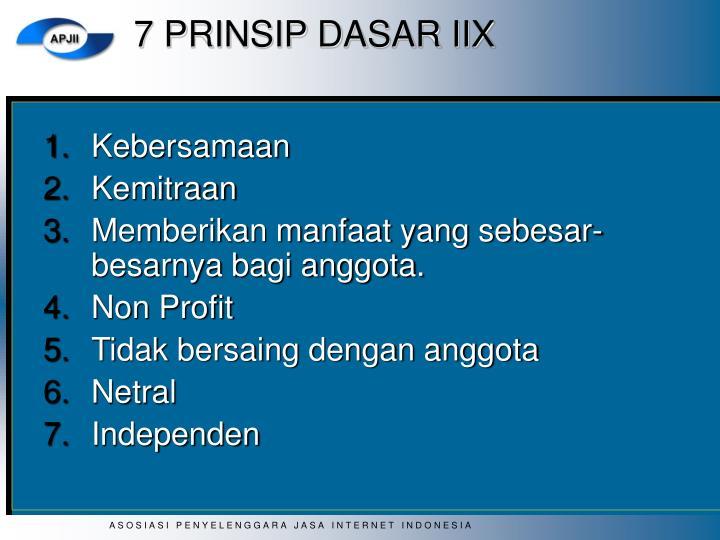 7 PRINSIP DASAR IIX