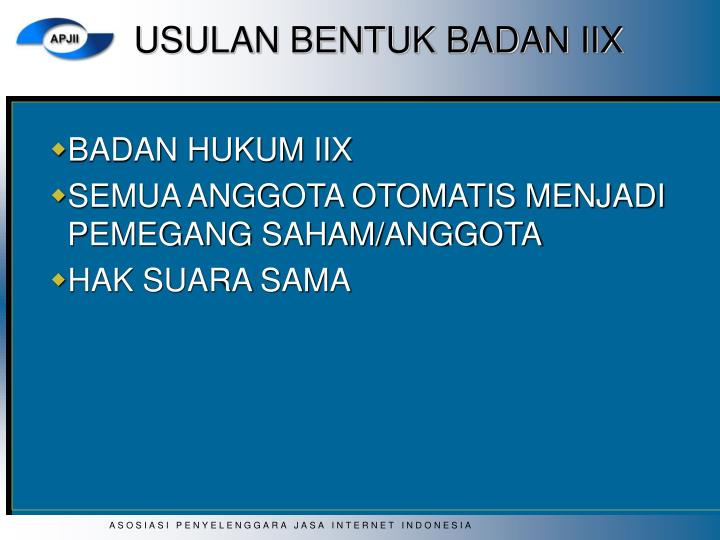 USULAN BENTUK BADAN IIX