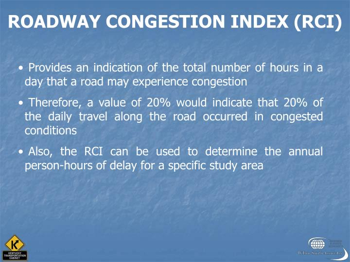 ROADWAY CONGESTION INDEX (RCI)