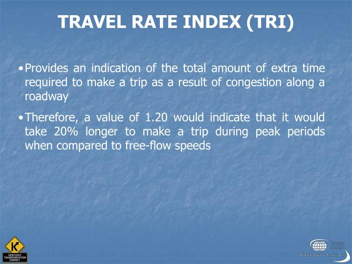 TRAVEL RATE INDEX (TRI)