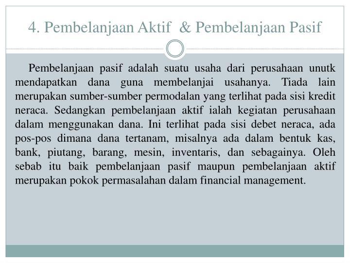 4. Pembelanjaan Aktif  & Pembelanjaan Pasif