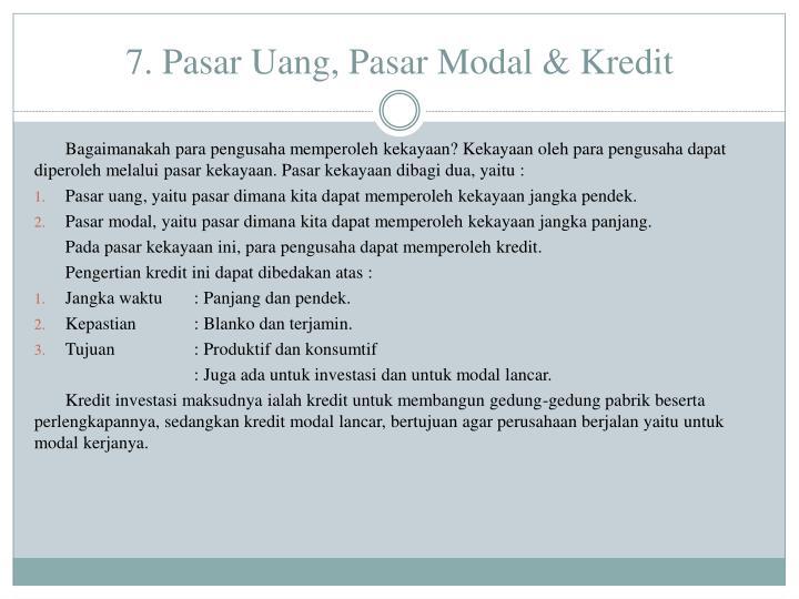 7. Pasar Uang, Pasar Modal & Kredit