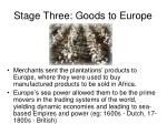 stage three goods to europe
