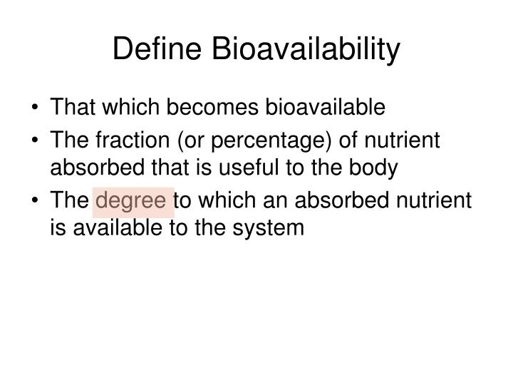 Define Bioavailability